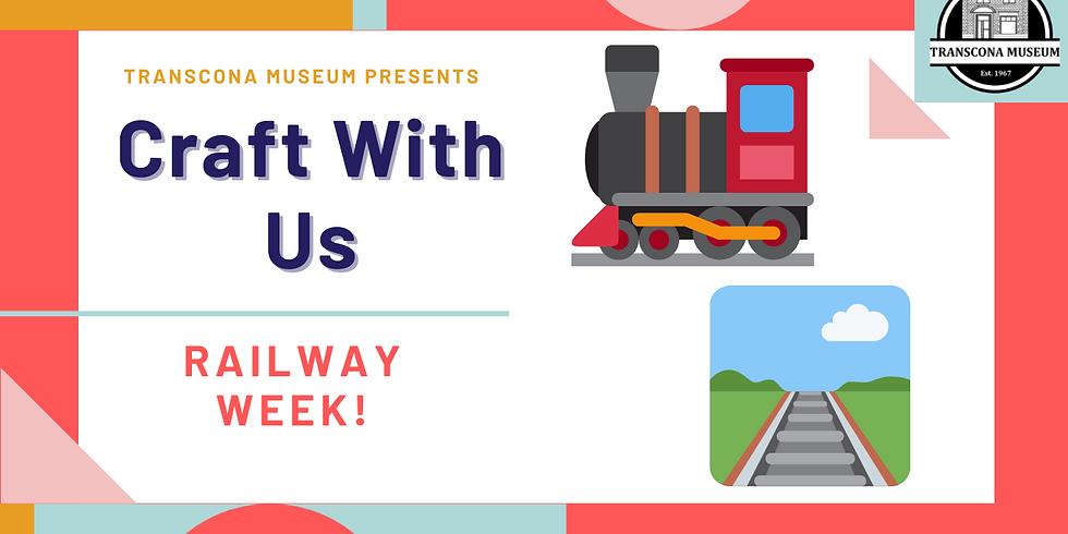Craft With Us: Railway Week