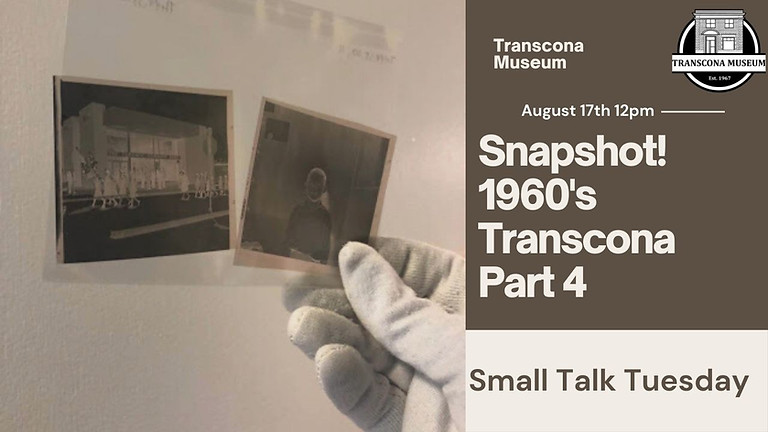 Virtual Small Talk: Snapshot! 1960s Transcona, Part 4