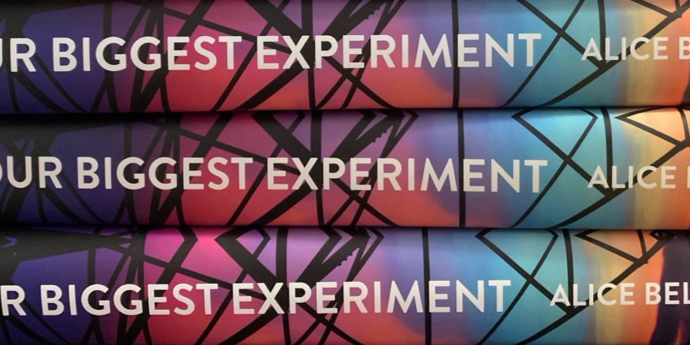 Our Biggest Experiment by Alice Bell - author talk