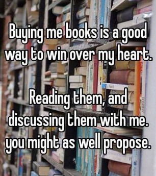 Buy me books and tell me I'm pretty...