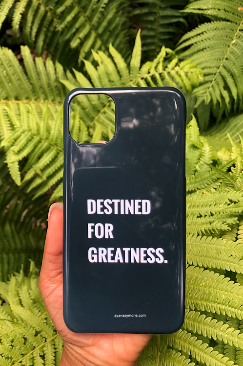 """""""DESTINED FOR GREATNESS"""" Phone Case"""