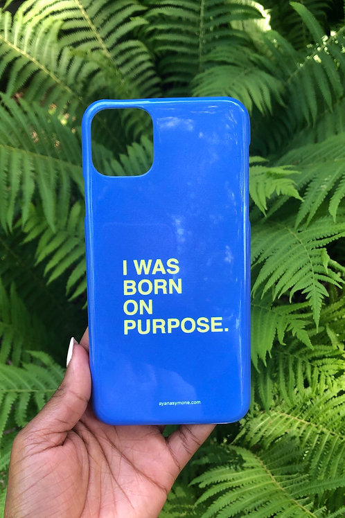 """BORN ON PURPOSE"" Phone Case"