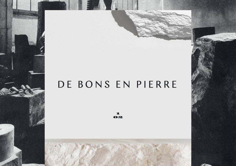 DE BONS EN PIERRE IS A SCULPTURE STUDIO THAT COMMISSIONS LOCAL AND INTERNATIONAL ARTISTS TO CREATE THE MOST STUNNING AND UNEXPECTED ARTWORKS, UNDER OUR ARTISTIC DIRECTION BASED IN PARIS. THE REPRESENTATION OF OUR IDENTITY AND OUR BACKGROUND IN PRINT PRODUCTION ARE INSPIRED BY AN OBSESSION WITH COLOR OF STONE. OUR REFINED IDENTITY AND TASTE OF TYPOGRAPHY HAVE BEEN DELICATELY ARRANGED TO MAKE YOU DIVE DEEPLY INTO YOUR CREATIVITY AND SEE REAL IMPROVEMENT IN YOUR SKILLS.