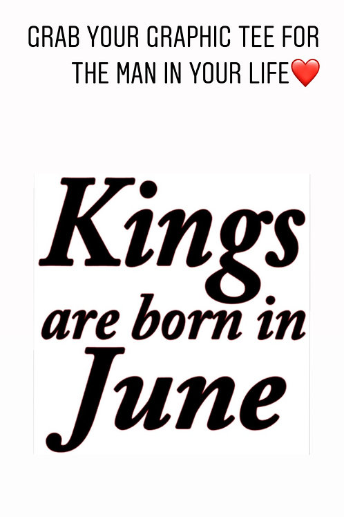 """""""Kings Are Born In June"""""""
