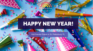 Kid-friendly New Year's Eve Events St. Petersburg Florida
