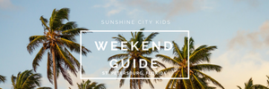 Sunshine City Kids Weekend Guide June 8 - 10
