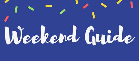 Weekend Guide: April 13 - 15