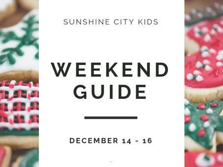 Weekend Guide: December 14 - 16