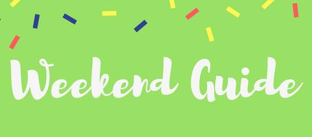 Weekend Guide: May 4 - 6