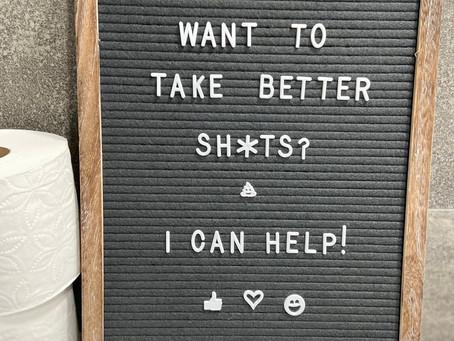 Take Better Sh*ts