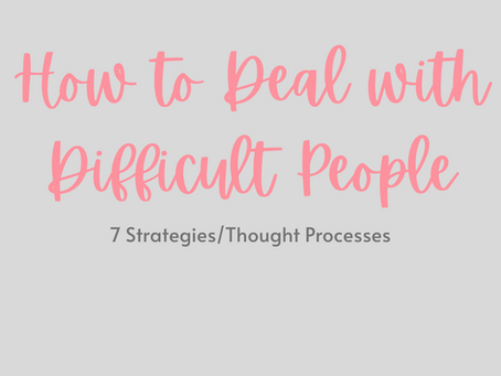 How to Deal with DIFFICULT PEOPLE!