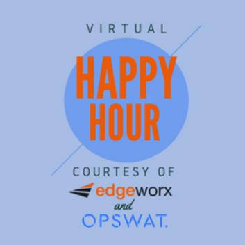 Upcoming OPSWAT + Edgeworx Happy Hour