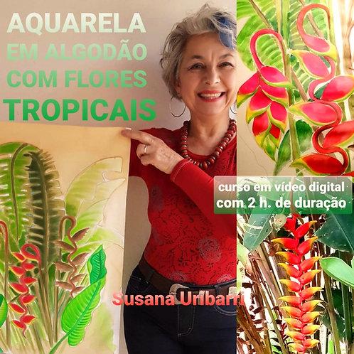 Vídeo Digital: Aquarela em Algodão com Flores Tropica - 3 vídeos