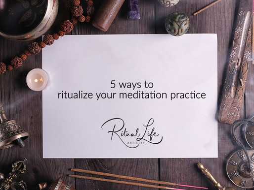 5 Ways to Ritualize your Meditation Practice