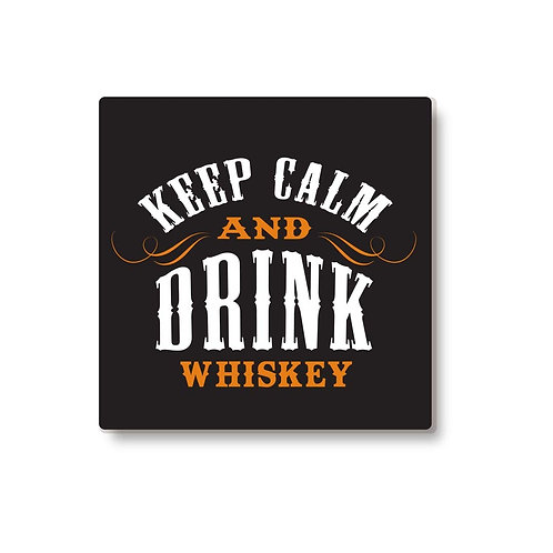 Keep Calm And Drink Whiskey coasters