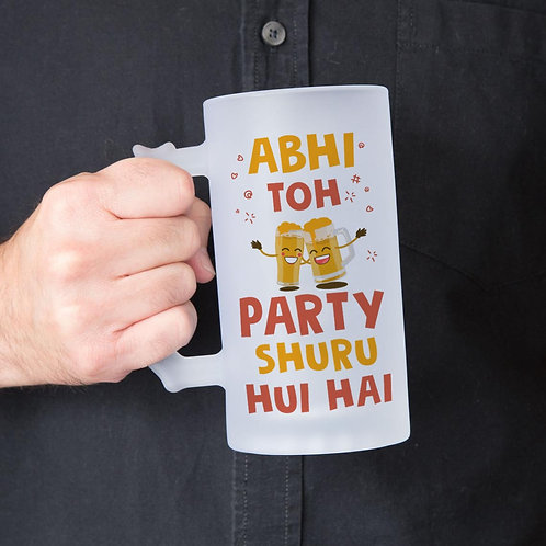 Abhi to party shuru Frosted Beer Glass