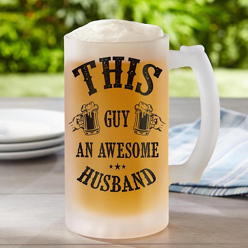 This Guy an Awesome Husband Frosted Beer Glass