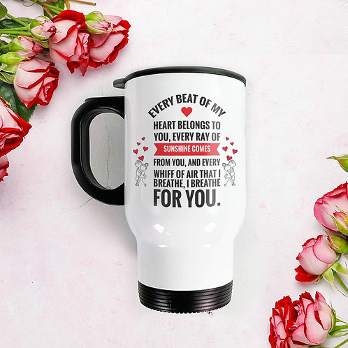 Travel Mug - Quote Every beat of my heart