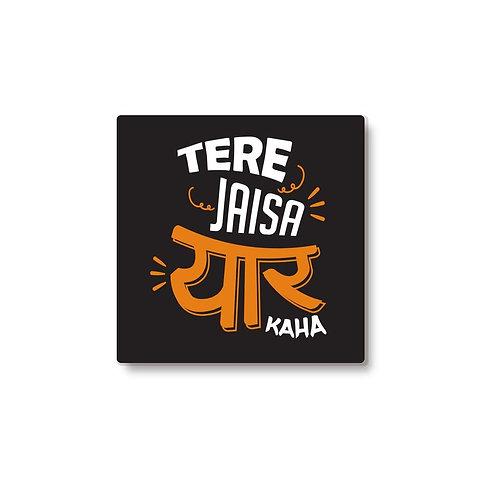 Tere Jaisa Yaar Kaha coaster