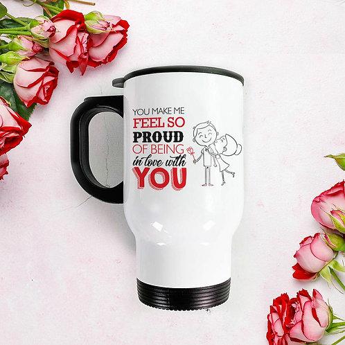 Travel Mug - You make me feel so proud
