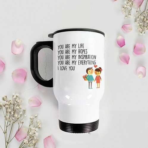 Travel Mug - Quote You are my life