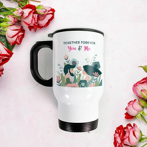 Travel Mug  - Quote Together forever you & me
