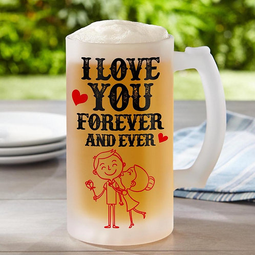 I love your forever Frosted Beer Glass