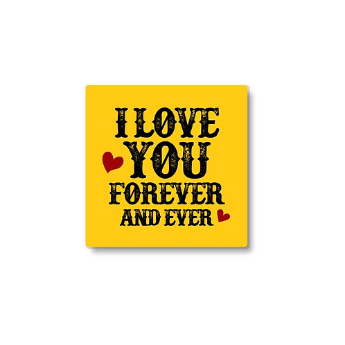 I love you forever and ever coaster