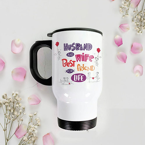 Travel Mug - Husband and wife best friend for life