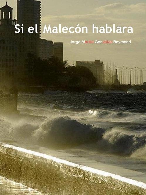 Si el Malecón hablara