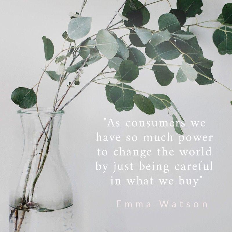 Conscious consumerism quote Emma Watson