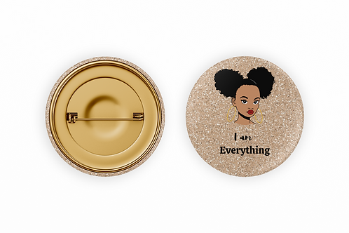 I am Everything Button