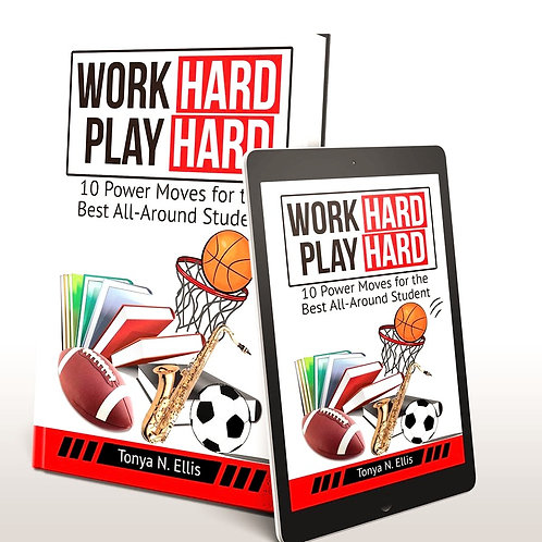 Work Hard Play Hard:10 Power Moves for the Best All-Around Student