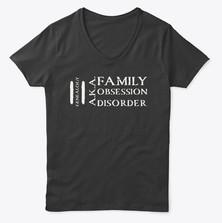 Family Obsession Disorder - Womens V Neck.jpg