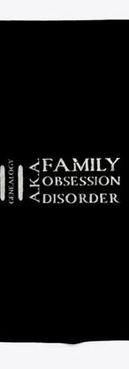 Family Obsession Disorder Towel.jpg