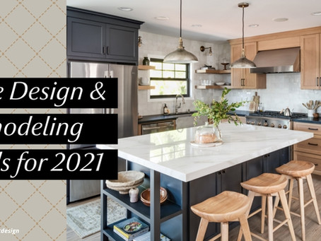 5 Inspiring Home Design and Remodeling Trends for 2021