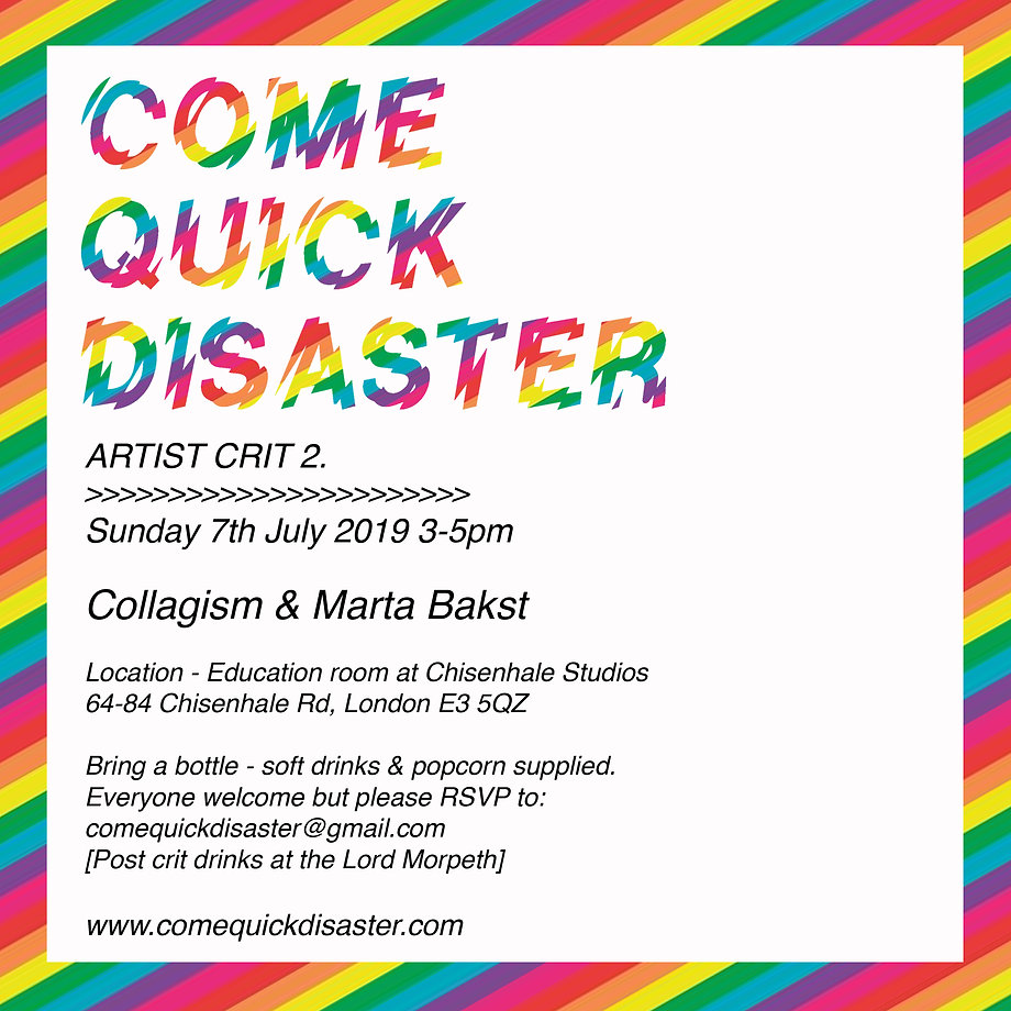 COME QUICK DISASTER - CRIT 2. July 2019.