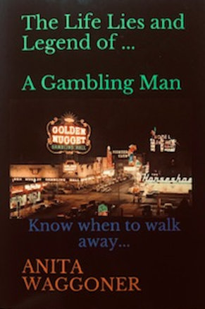 THE LIFE LIES AND LEGEND OF A GAMBLING MAN