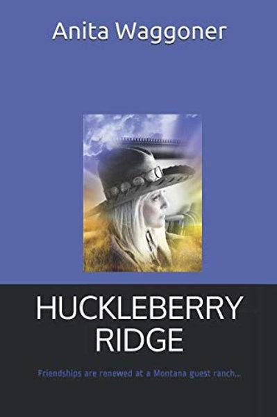 HUCKLEBERRY RIDGE BY ANITA WAGGONER