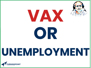 Are Un-Vaxxed Employees Entitled to Unemployment?