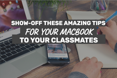 Show-Off These Amazing Tips For YOUR Macbook To Your Classmates