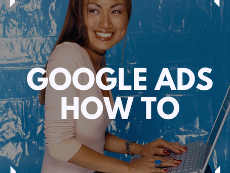A Helpful Guide to Google Ads