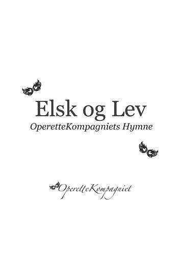 OperetteKompagniets Hymne:  Elsk og Lev, Klavernoder med tekst