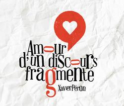 amour d'un discours fragmenté • Projet d