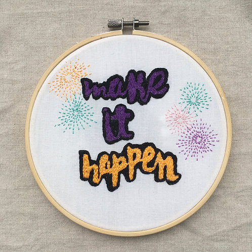 Make it Happen hand embroidery