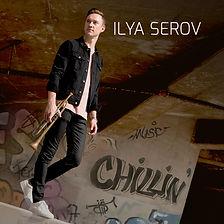 ILYA SEROV - Chillin' - New Single