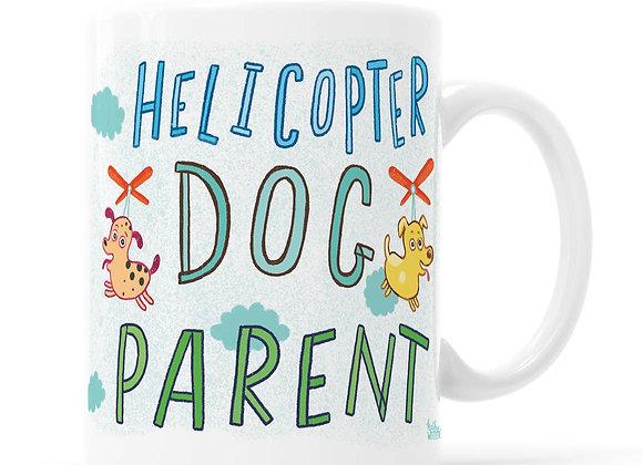 Mug: Helicopter Dog Parent!