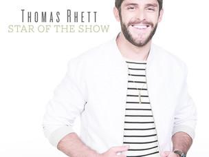 "Thomas Rhett's Latest Single: ""Star of the Show"""