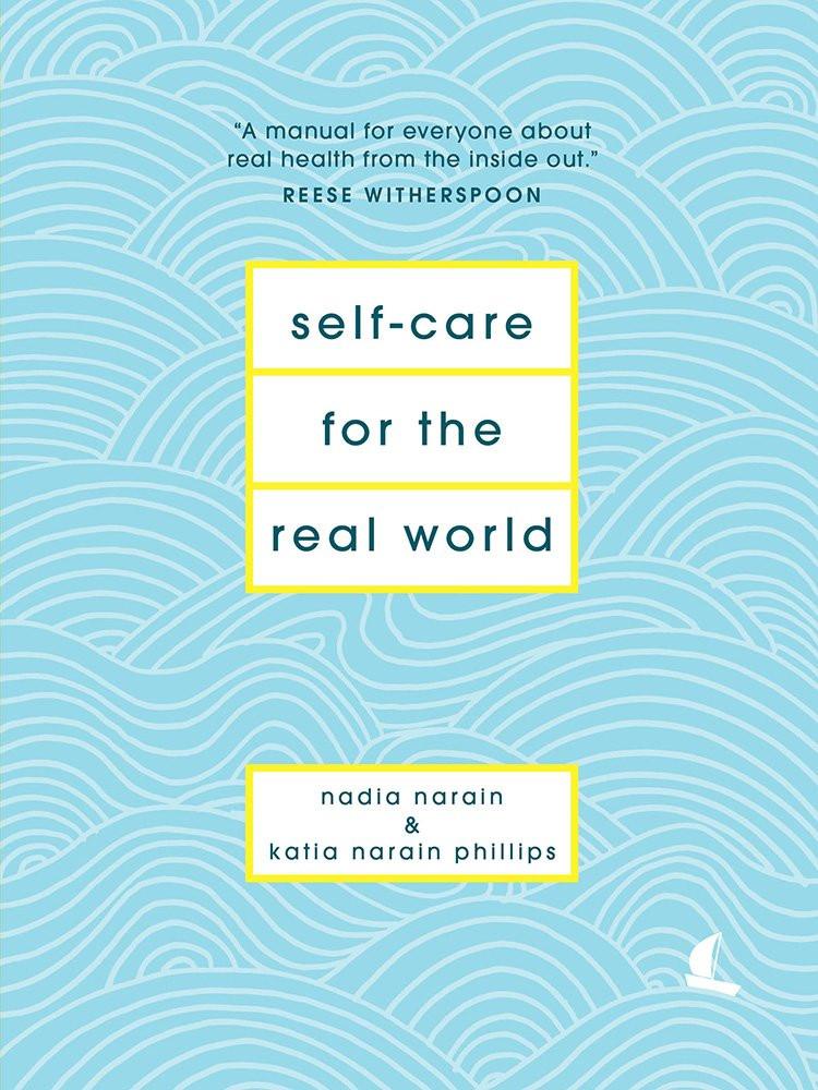 Self Care For The Real World by Nadia Narain and Katia Narain Phillips image via Amazon website