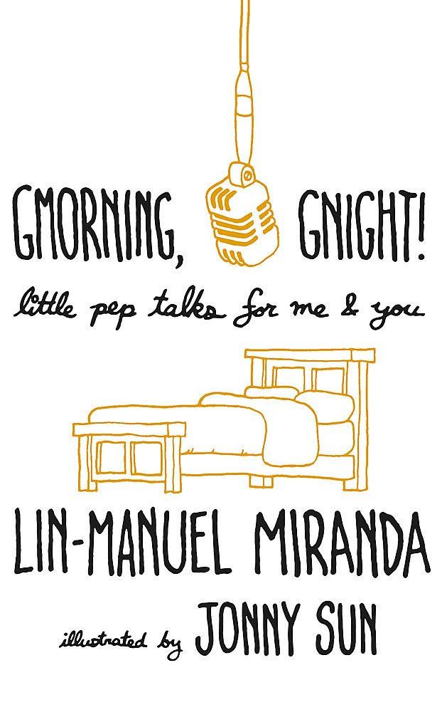 Gmorning, Gnight!: Little Pep Talks for Me & You by Lin-Manuel Miranda image via Amazon website
